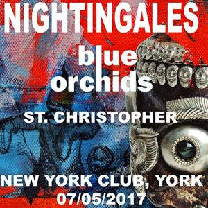 The Nightingales, Blue Orchids, St. Christopher