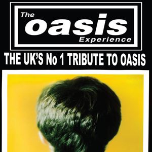 The Oasis Experience-The Worlds best OASIS Tribute