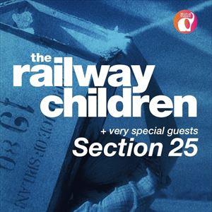 The Railway Children  / Section 25