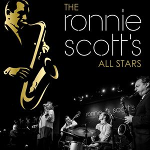 The Ronnie Scott'S All Stars 60th Anniversary Tour