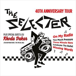 THE SELECTER 40th ANNIVERSARY