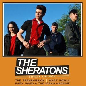 The Sheratons - Single Launch + support