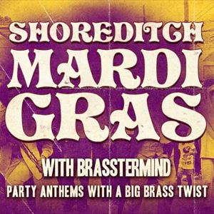 The Shoreditch Mardi Gras: Brasstermind