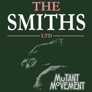 The Smiths Ltd-Smiths Tribute Band:Mutant Movement