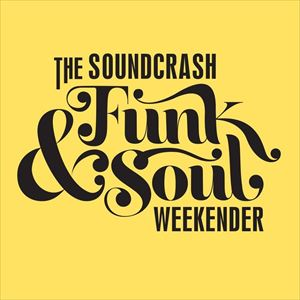 The Soundcrash Funk And Soul Weekender