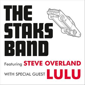 The Staks ft. Steve Overland + special guest: Lulu