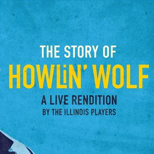 The Story of Howlin' Wolf: A Live Rendition