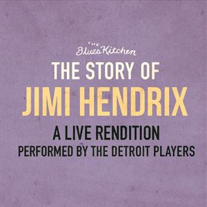 The Story of Jimi Hendrix: A Live Rendition
