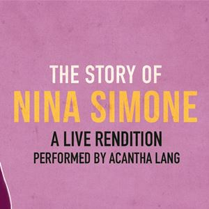 The Story of Nina Simone: A Live Rendition