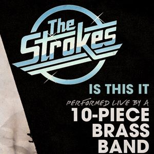 The Strokes: Performed By A 10-Piece Brass Band