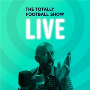 The Totally Football Show Live
