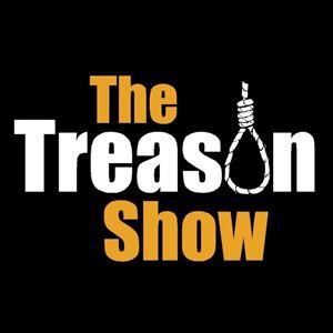 The Treason Show