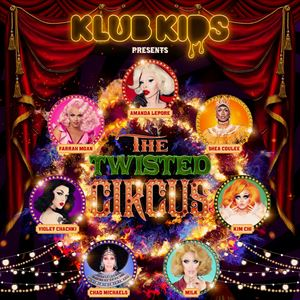 Klub Kids Presents The Twisted Circus