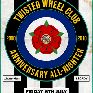 The Twisted Wheel Club 18th Anniversary All-Niter