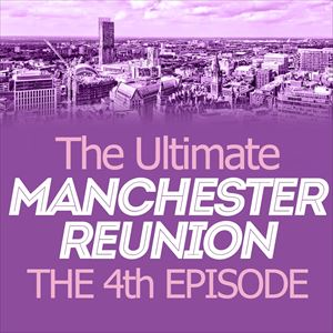 The Ultimate Manchester Reunion - The 4th Episode