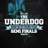 THE UNDERDOG: SEMI FINAL ONE