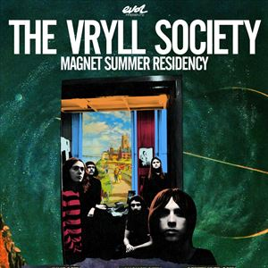 THE VRYLL SOCIETY summer residency at The Magnet