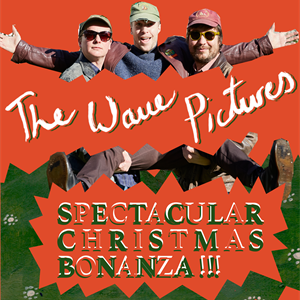The Wave Pictures Spectacular Christmas Bonanza