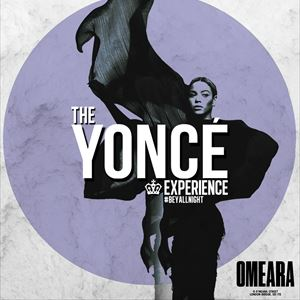 The Yoncé Experience at Omeara