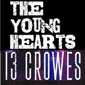 The Young Hearts & 13 Crowes + support