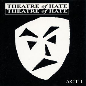 THEATRE OF HATE + THE MEMBRANES