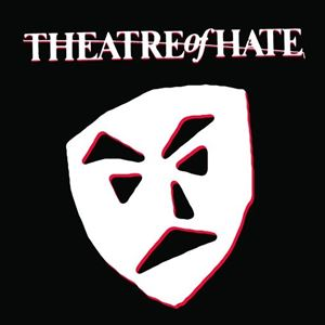 Theatre of Hate + The Society
