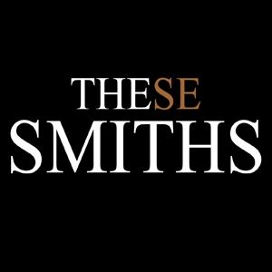 These Smiths - A Tribute to The Smiths & Morrissey