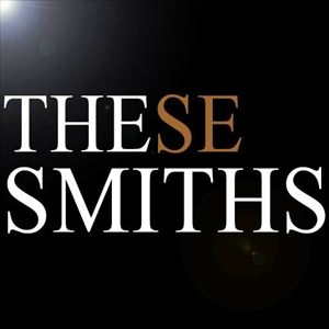 These Smiths - The Smiths & Morrissey tribute