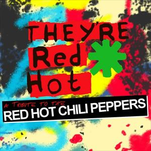 They're Red Hot - Red Hot Chilli Peppers Tribute