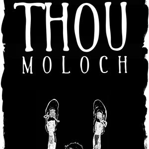 Thou + Moloch