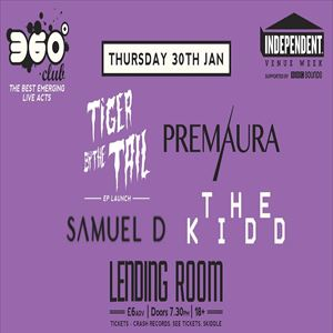 Tiger By The Tail / Premaura / Samuel D / The Kidd