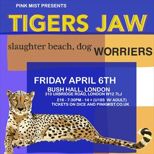 Tigers Jaw + Slaughter Beach, Dog + Worriers