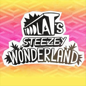 Toddla T's Steezey Wonderland