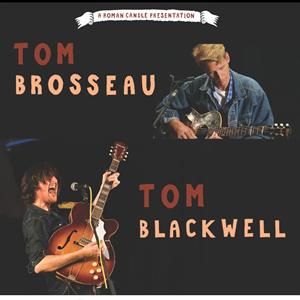 Tom Brosseau and Tom Blackwell