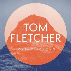 Tom Fletcher Album Launch + Ada Francis