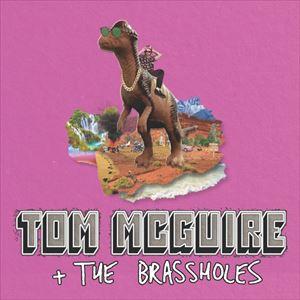 Tom Mcguire & The Brassholes