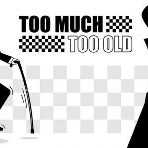 Too Much Too Old