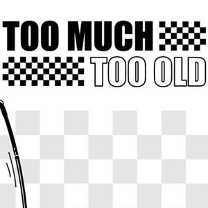 Too Much Too Old - A Night Of Two-Tone And Ska