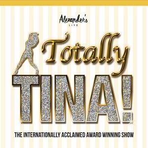 Totally Tina  - A Tribute To Tina Turner