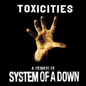 Toxicities, A Tribute To System Of A Down