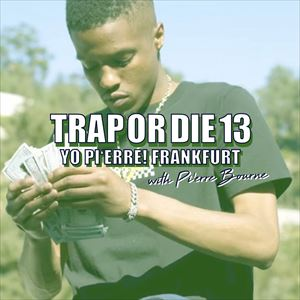 Trap Or Die #13 Yo Pi'Erre! Edition