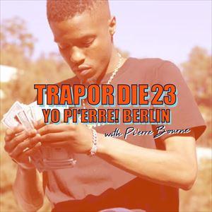 Trap Or Die #23 Yo Pi'Erre! Edition
