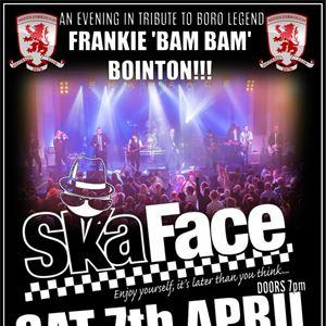 Tribute to Frankie 'Bam Bam' w/ Skaface
