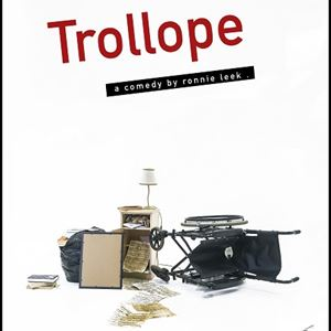 Trollope - a Comedy by Ronnie Leek