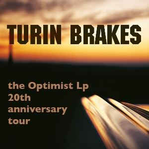 Turin Brakes 20th Anniversary Of 'The Optimist Lp'