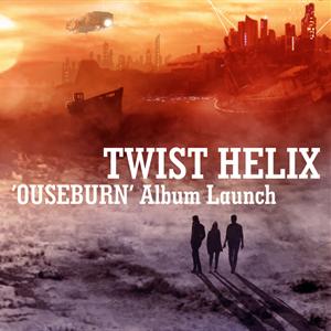 TWIST HELIX - 'Ouseburn' Album Launch