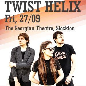 Twist Helix @ The Georgian Theatre