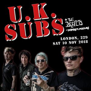 U.K. SUBS + The Defects + Desperate Measures
