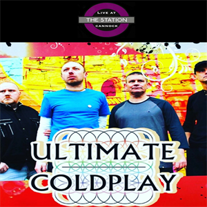 ULTIMATE COLDPLAY AT THE STATION CANNOCK