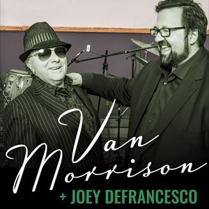 Van Morrison + Special guest: Joey DeFrancesco